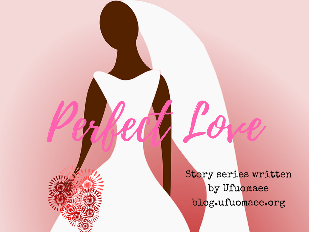 Perfect Love - The Prologue